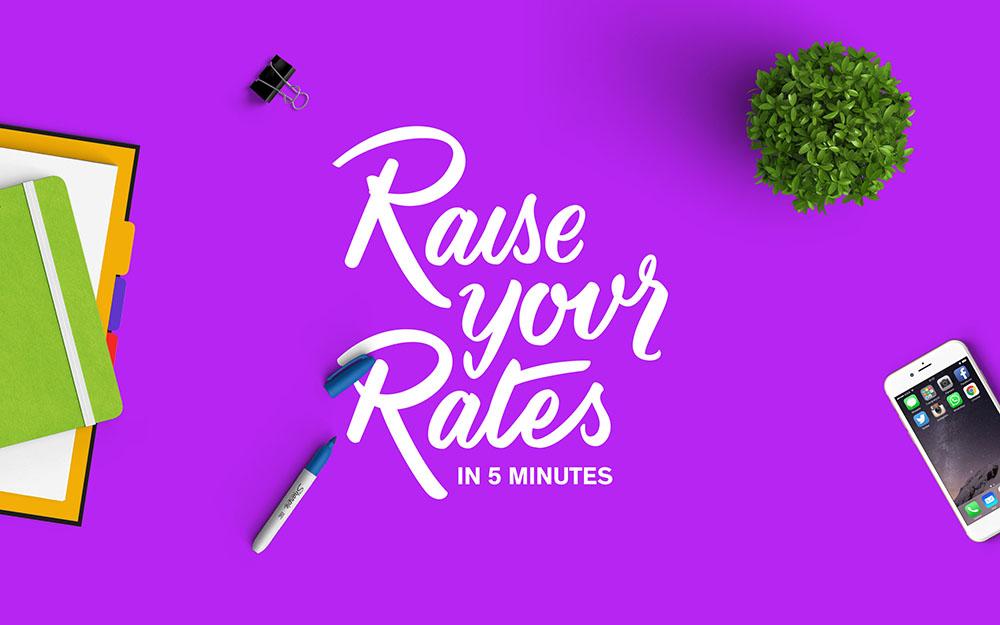 Raise Your Rates