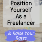 """Work From home essentials in the background, with a text overlay that says """"How to Position Yourself as a Freelancer"""""""
