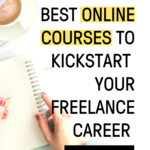 Close up of woman's hands holding a pen and a notebook, and a coffee in a cup with a text overlay: Best Online Courses To Kickstart Your Freelance Career